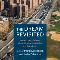 The Dream Revisited - Contemporary Debates about Housing Segregation and Opportunity - Edited by Ingrid Gould Ellen and Justin Peter Steil